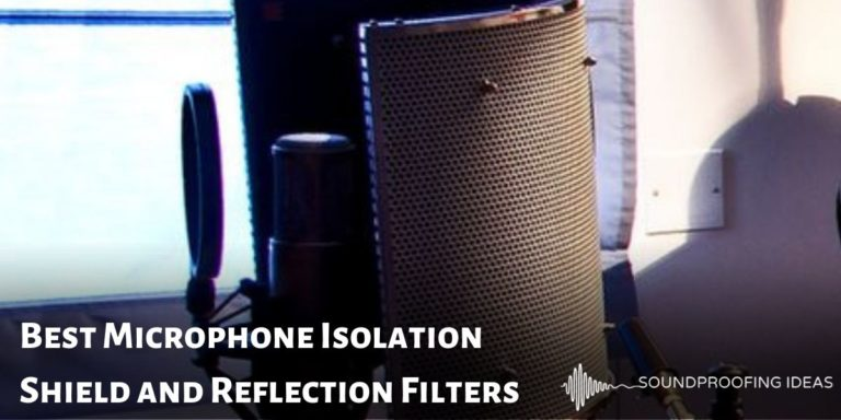 Best Microphone Isolation Shield And Reflection Filters