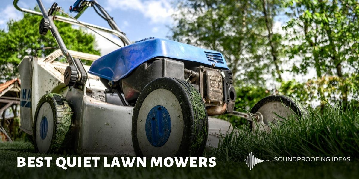 Best Quiet Lawn Mowers