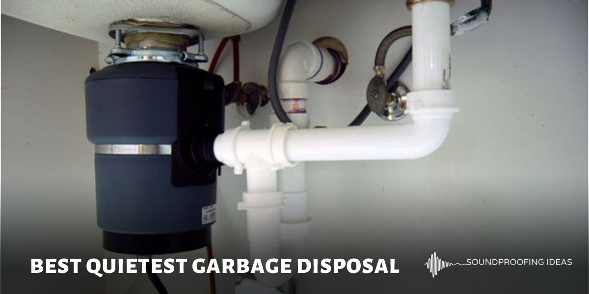Best Quietest Garbage Disposal