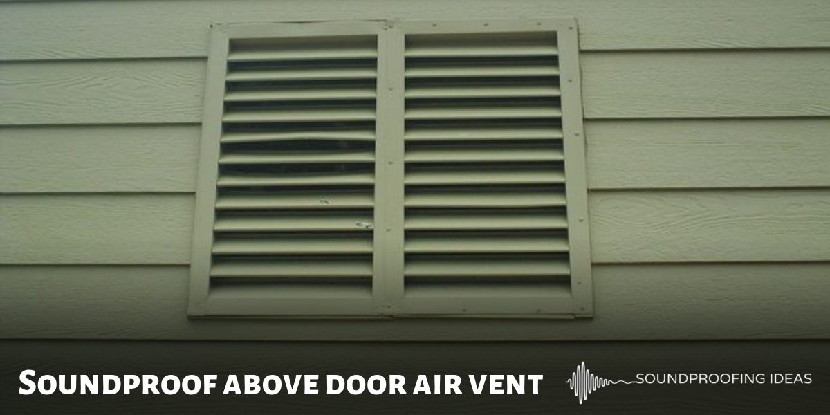 Soundproof Above Door Air Vent